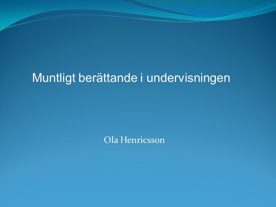 Ola Henricsson Muntligt berättande i undervisningen