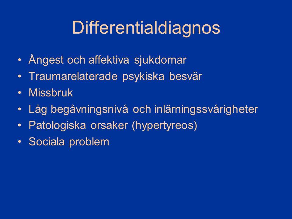 Differentialdiagnos Ångest och affektiva sjukdomar Traumarelaterade psykiska besvär Missbruk Låg begåvningsnivå och inlärningssvårigheter Patologiska orsaker (hypertyreos) Sociala problem
