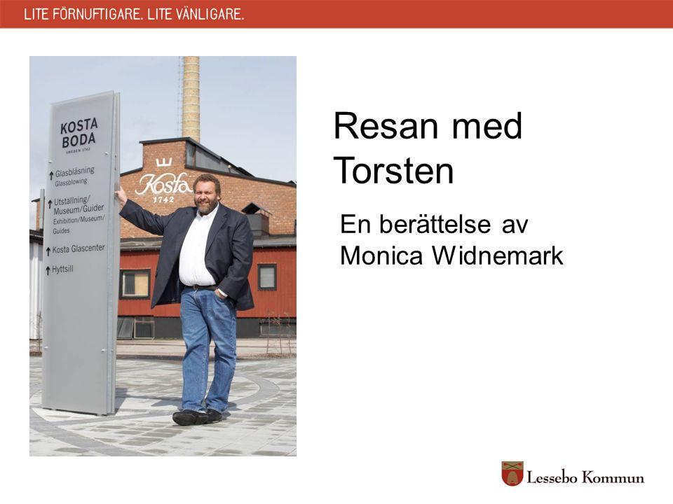 Resan med Torsten En berättelse av Monica Widnemark