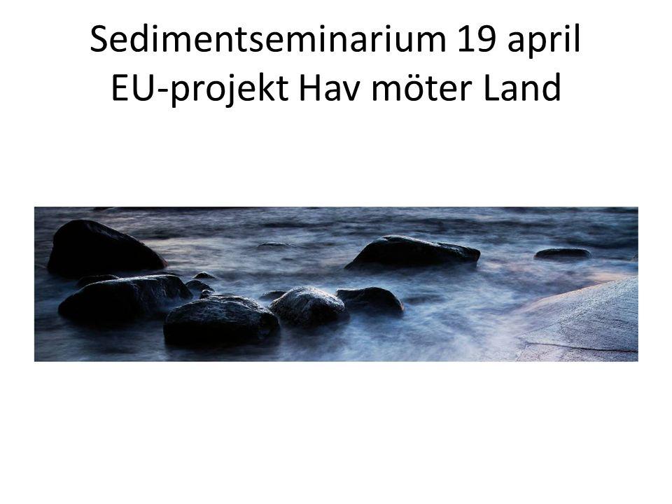 Sedimentseminarium 19 april EU-projekt Hav möter Land