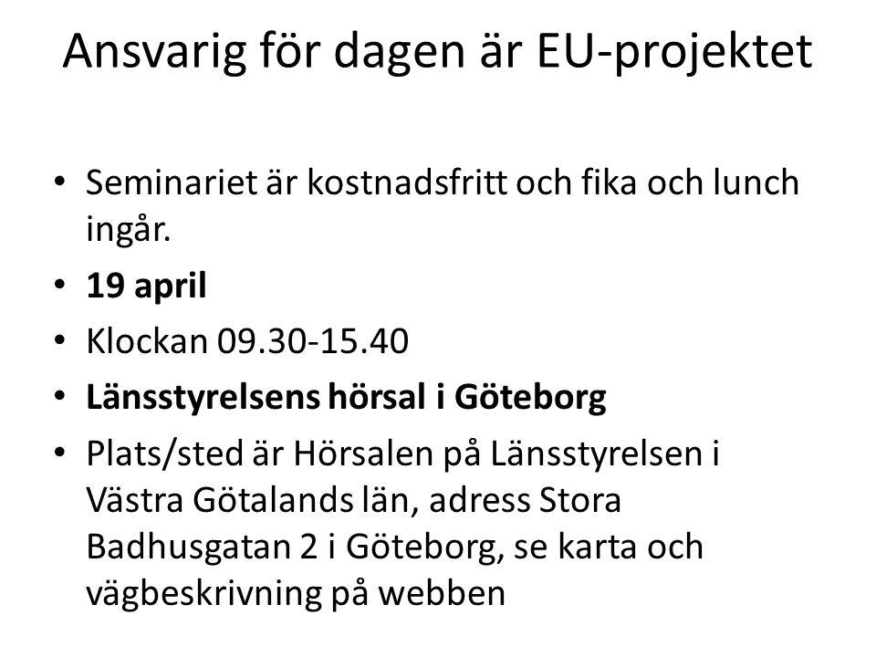 Ansvarig för dagen är EU-projektet Seminariet är kostnadsfritt och fika och lunch ingår.
