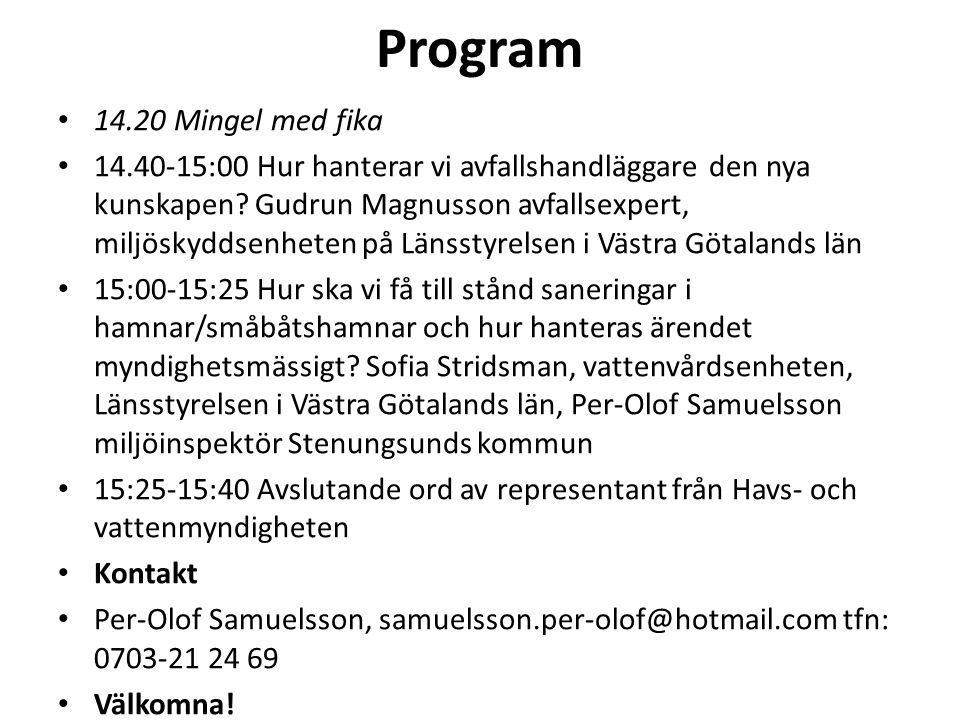 Program 14.20 Mingel med fika 14.40-15:00 Hur hanterar vi avfallshandläggare den nya kunskapen.
