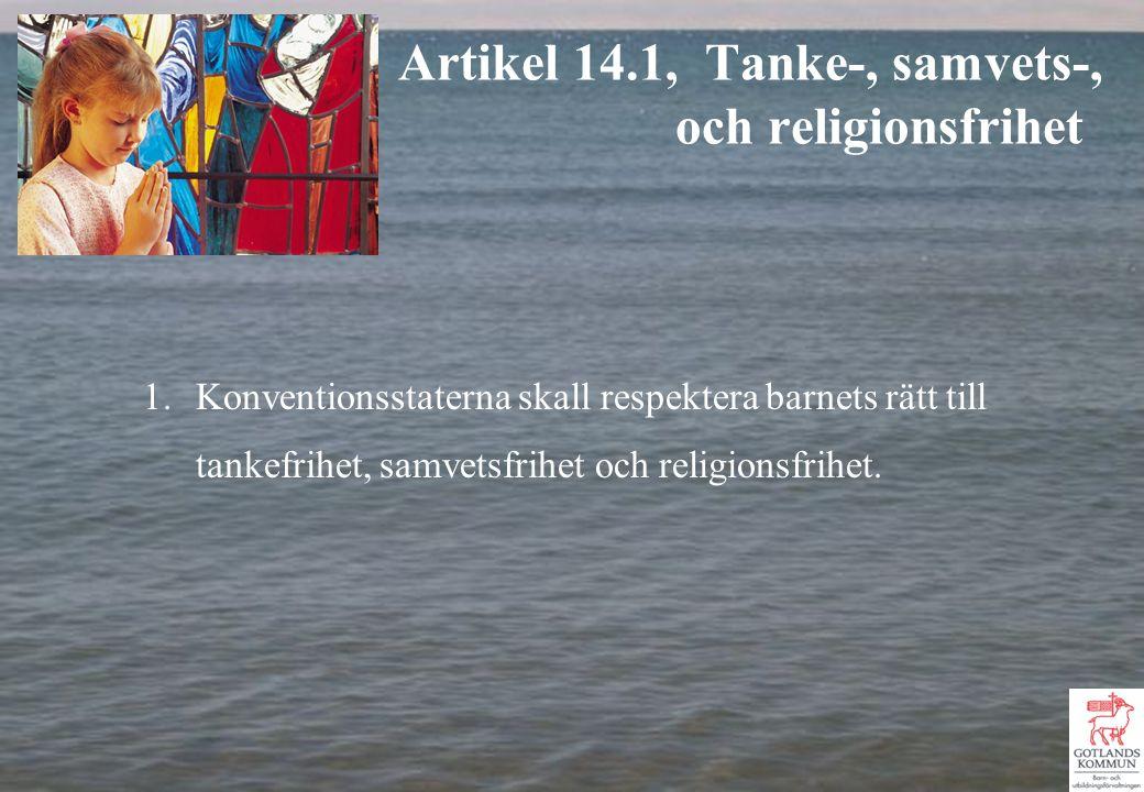 1.Konventionsstaterna skall respektera barnets rätt till tankefrihet, samvetsfrihet och religionsfrihet.
