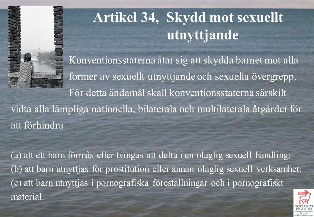 Konventionsstaterna åtar sig att skydda barnet mot alla former av sexuellt utnyttjande och sexuella övergrepp.