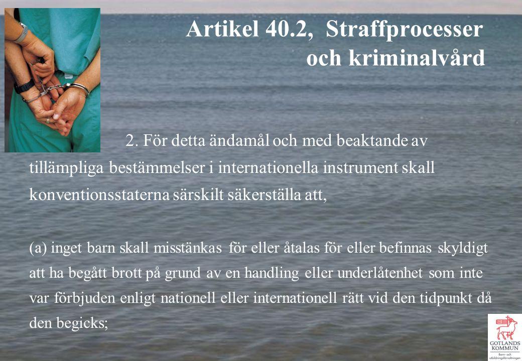 2. För detta ändamål och med beaktande av tillämpliga bestämmelser i internationella instrument skall konventionsstaterna särskilt säkerställa att, (a