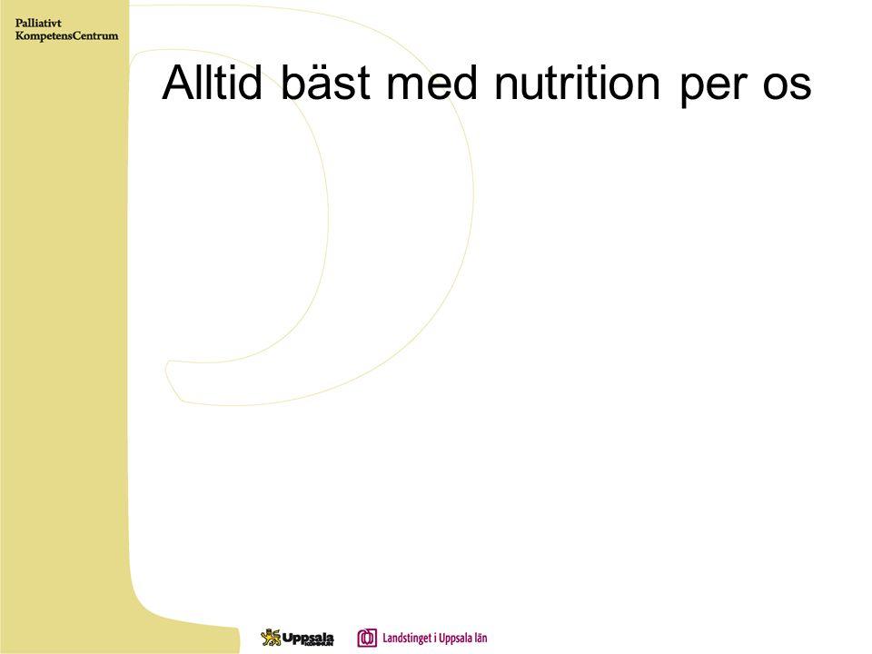 Alltid bäst med nutrition per os