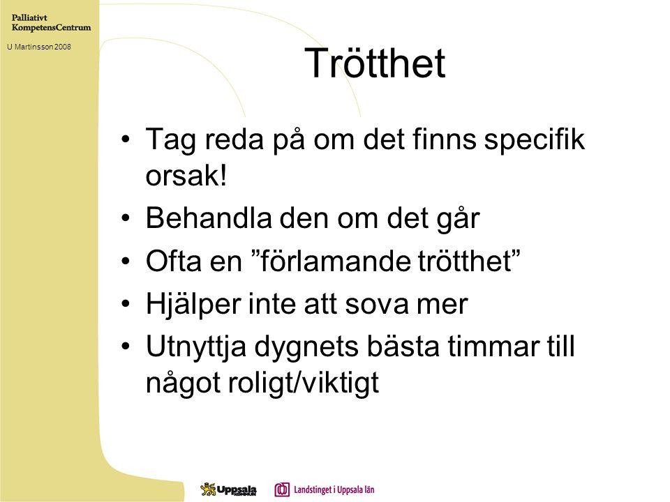 Trötthet Sjukdomen i sig Anemi Mediciner Utnyttja dygnets bästa timmar Vila innan aktivitet U Martinsson 2008