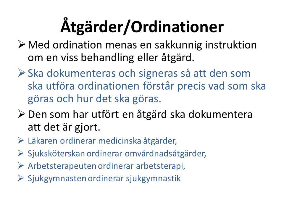 Åtgärder/Ordinationer  Med ordination menas en sakkunnig instruktion om en viss behandling eller åtgärd.