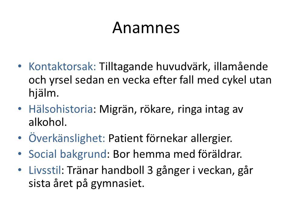 Anamnes Kontaktorsak: Tilltagande huvudvärk, illamående och yrsel sedan en vecka efter fall med cykel utan hjälm.