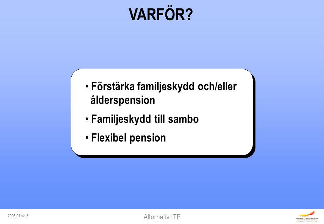 Alternativ ITP 2006-01 sid 5 VARFÖR.