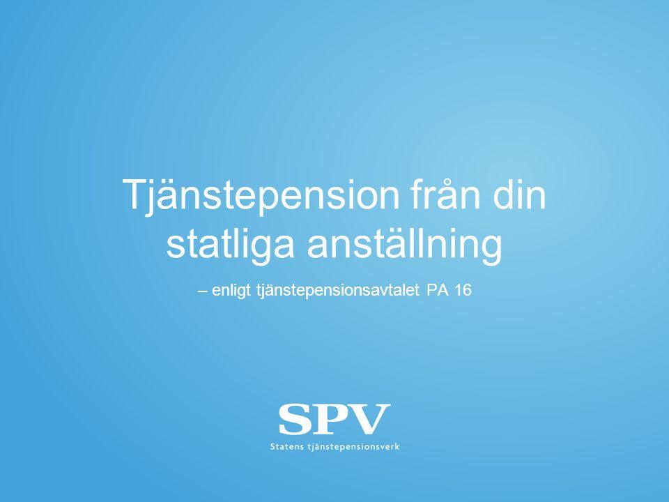 Tjänstepension från din statliga anställning – enligt tjänstepensionsavtalet PA 16