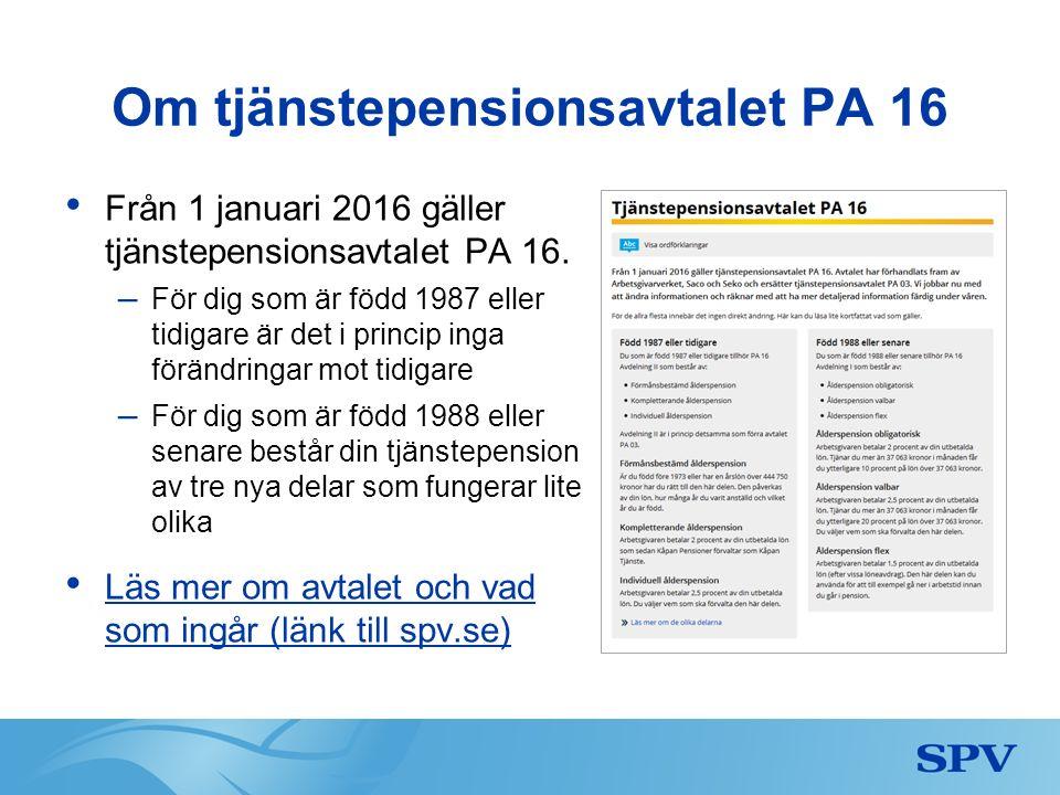 Om tjänstepensionsavtalet PA 16 Från 1 januari 2016 gäller tjänstepensionsavtalet PA 16.