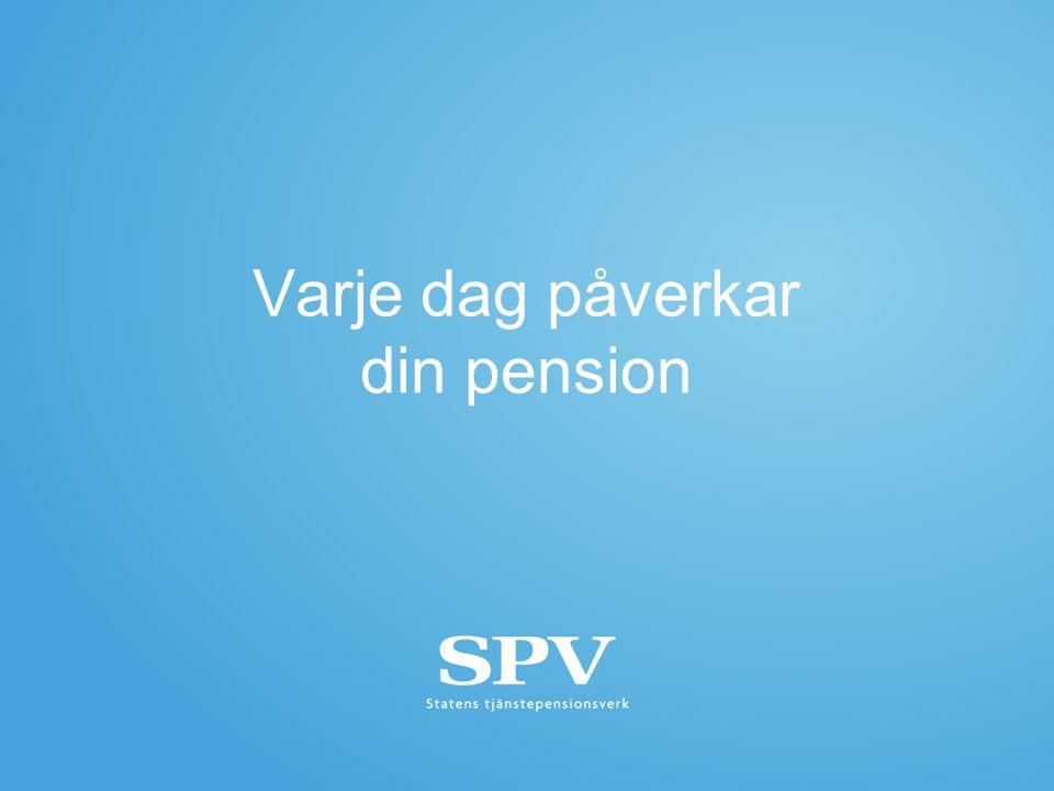 Tänk på att I din statliga anställning tjänar du in till tjänstepension Varje dag påverkar din pension Du kan se din totala pension på Minpension.se