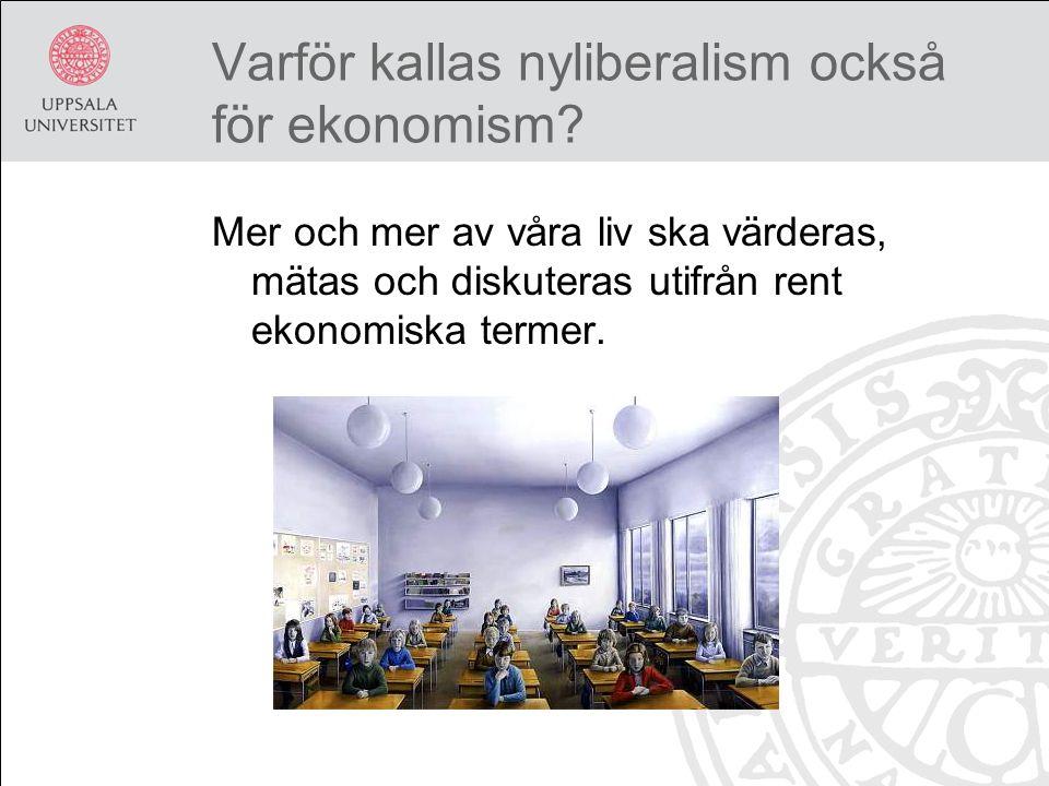 Varför kallas nyliberalism också för ekonomism.