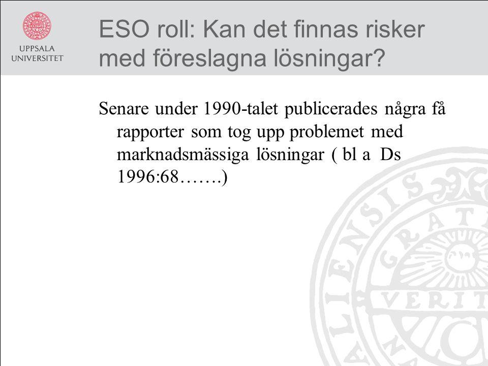 ESO roll: Kan det finnas risker med föreslagna lösningar.