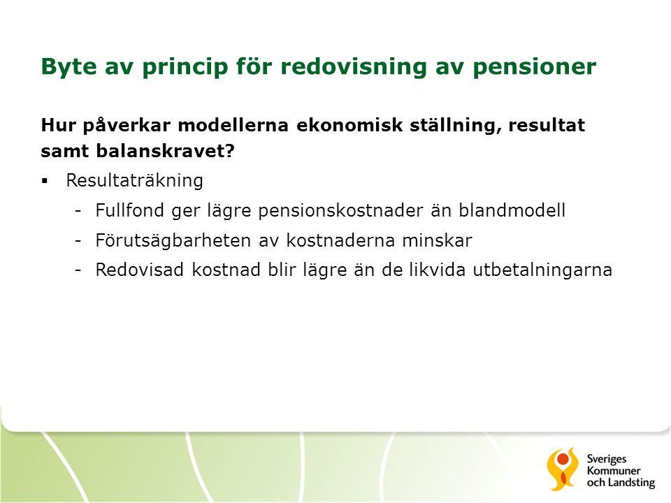 Byte av princip för redovisning av pensioner Hur påverkar modellerna ekonomisk ställning, resultat samt balanskravet?  Resultaträkning -Fullfond ger