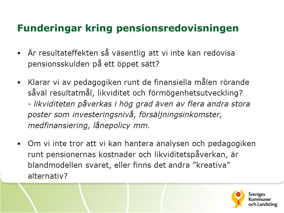 Funderingar kring pensionsredovisningen  Är resultateffekten så väsentlig att vi inte kan redovisa pensionsskulden på ett öppet sätt.