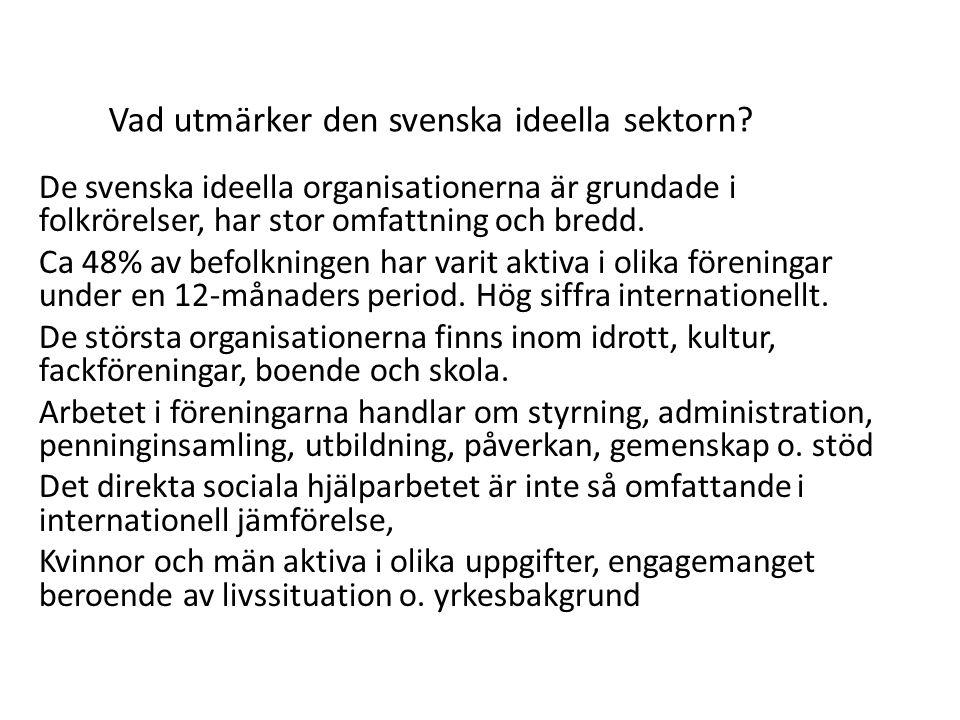 De svenska ideella organisationerna är grundade i folkrörelser, har stor omfattning och bredd.