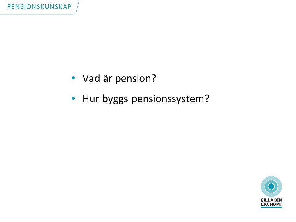 Vad är pension? Hur byggs pensionssystem? PENSIONSKUNSKAP