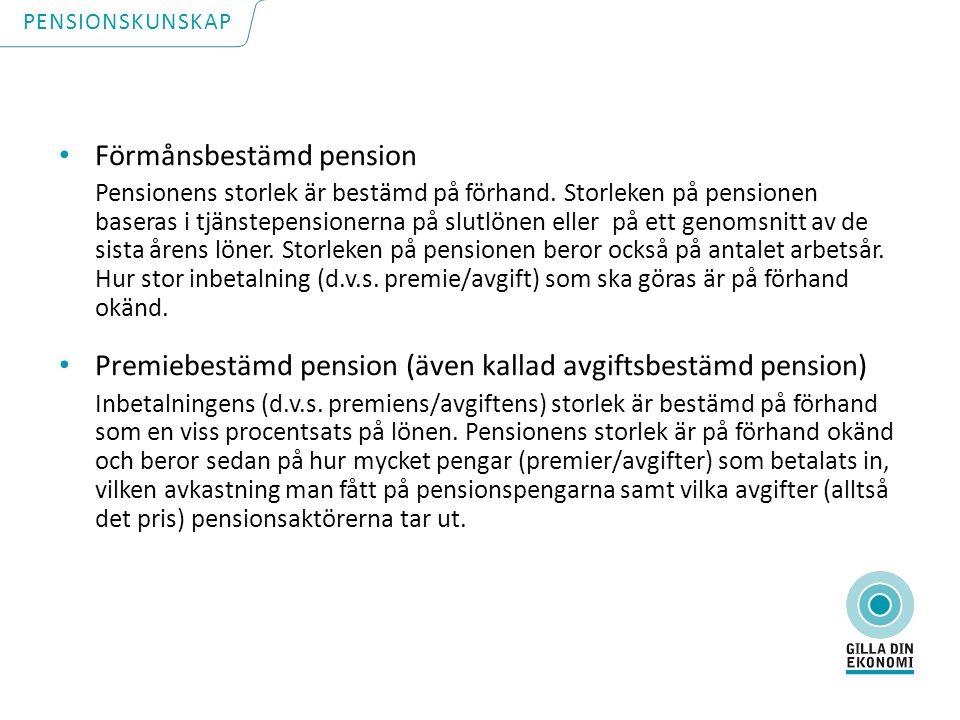 Förmånsbestämd pension Pensionens storlek är bestämd på förhand.