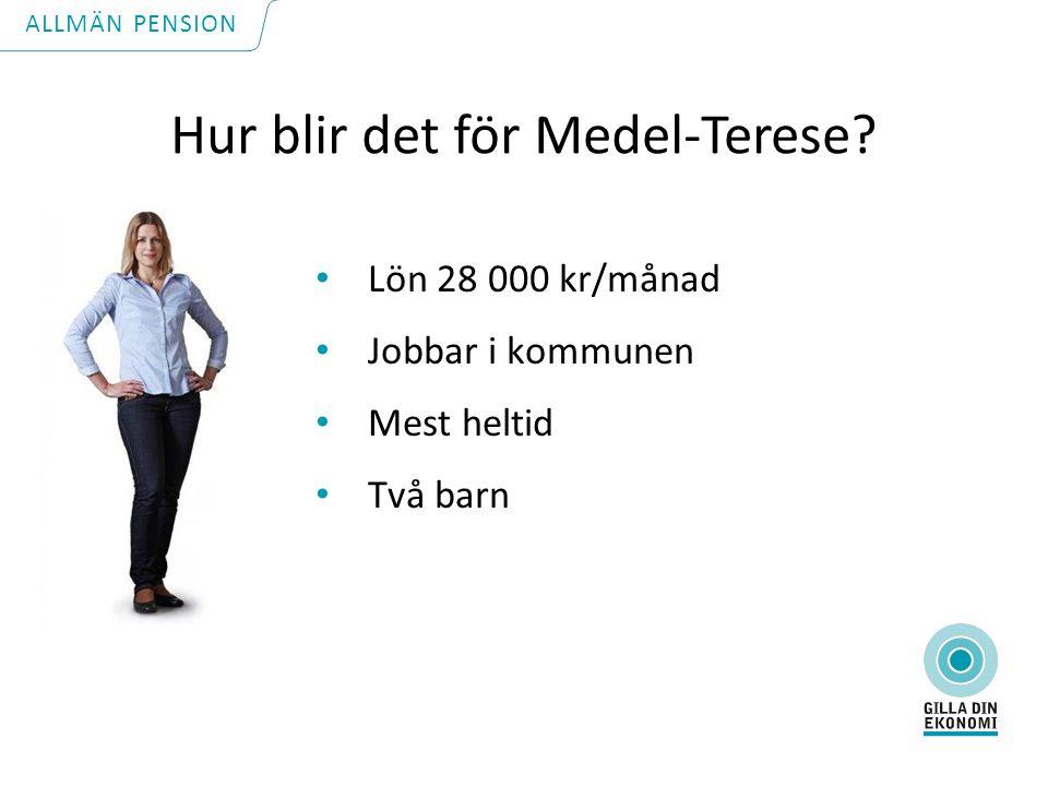 Hur blir det för Medel-Terese.