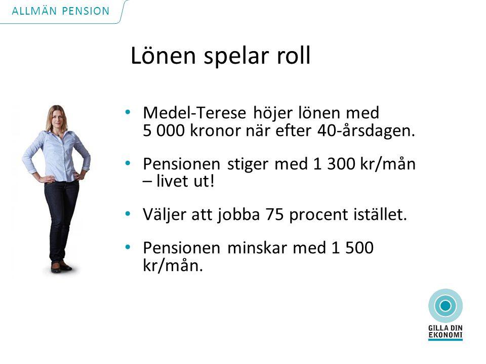 Lönen spelar roll Medel-Terese höjer lönen med 5 000 kronor när efter 40-årsdagen.