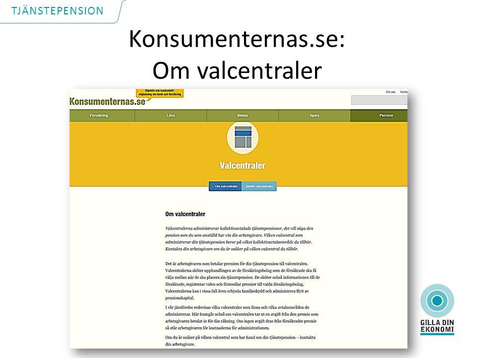 Konsumenternas.se: Om valcentraler TJÄNSTEPENSION