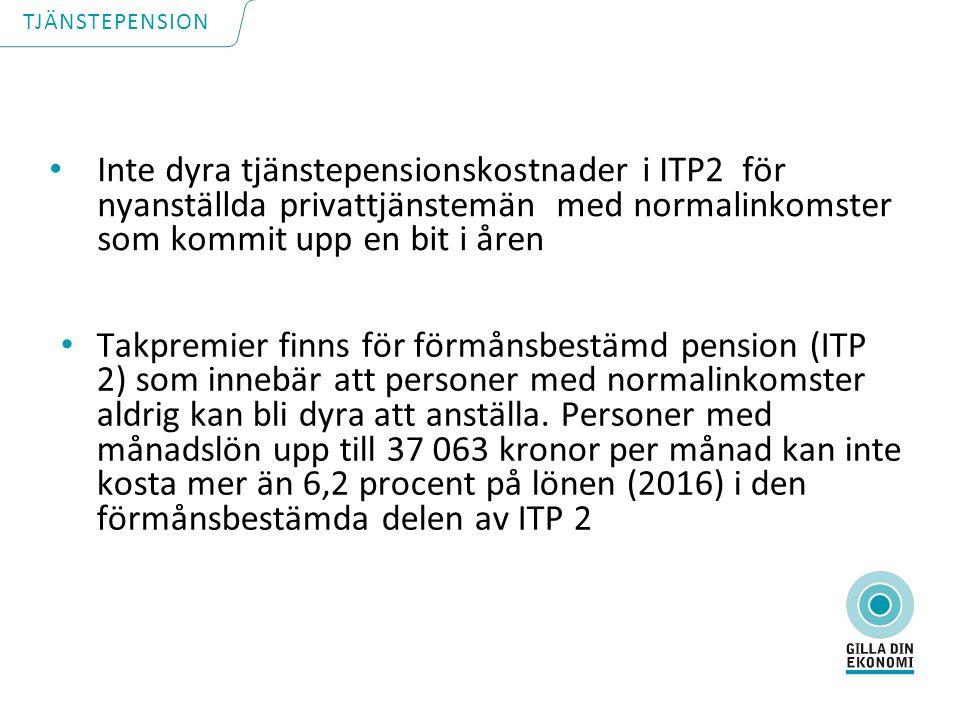 Inte dyra tjänstepensionskostnader i ITP2 för nyanställda privattjänstemän med normalinkomster som kommit upp en bit i åren Takpremier finns för förmånsbestämd pension (ITP 2) som innebär att personer med normalinkomster aldrig kan bli dyra att anställa.