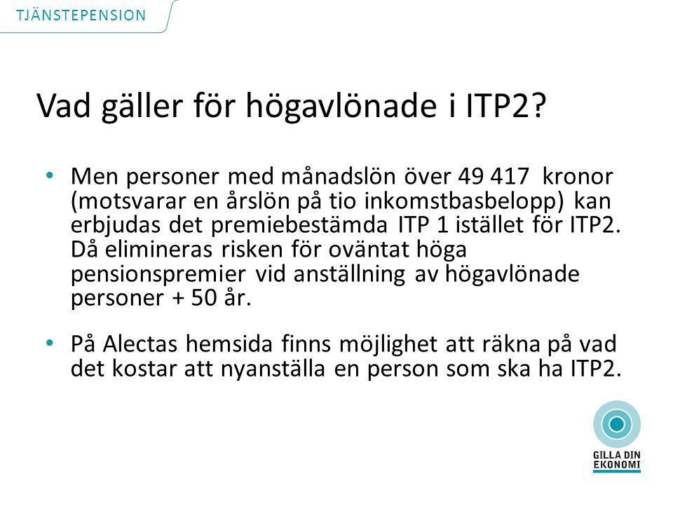 Vad gäller för högavlönade i ITP2.
