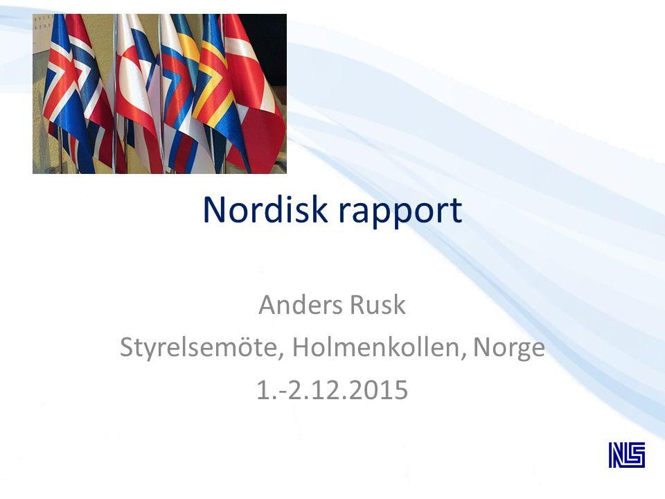 Nordisk rapport Anders Rusk Styrelsemöte, Holmenkollen, Norge 1.-2.12.2015