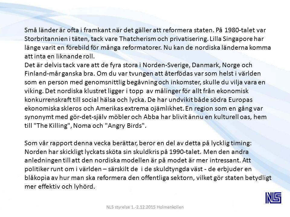 NLS styrelse 1.-2.12.2015 Holmenkollen Små länder är ofta i framkant när det gäller att reformera staten.