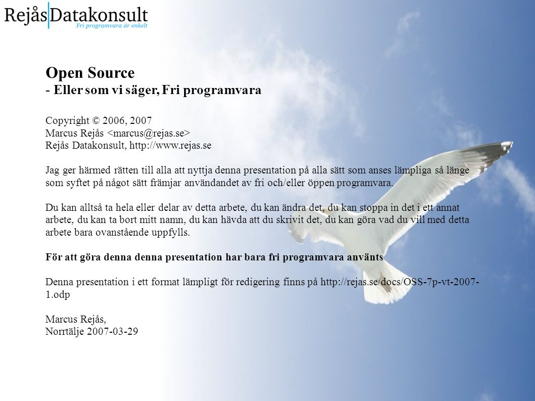 N3P Föreläsning 1 vår 2007 http://www.rejas.se2 Open Source - Eller som vi säger, Fri programvara Marcus Rejås marcus@rejas.se Rejås Datakonsult N3P – Open Source 7p.