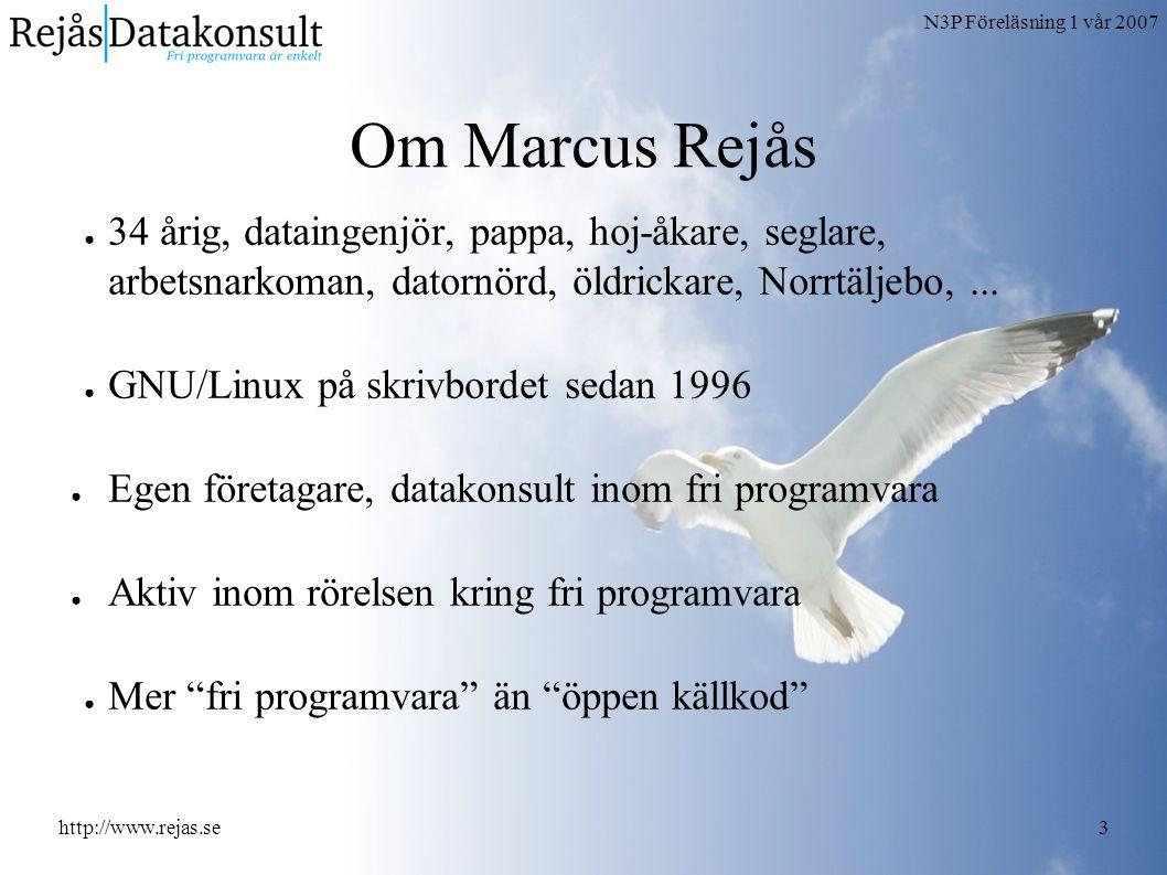 N3P Föreläsning 1 vår 2007 http://www.rejas.se14 Inlåsningseffekter ● En av de största anledningarna till att byta till öppen programvara...
