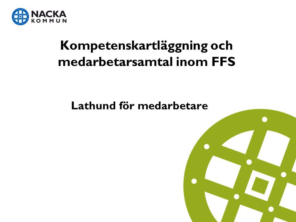 Kompetenskartläggning och medarbetarsamtal inom FFS Lathund för medarbetare