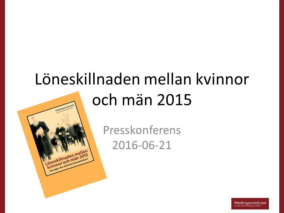 LÖNESTRUKTURSTATISTIKEN FÖR HELA EKONOMIN 2015 John Ekberg, statistikansvarig