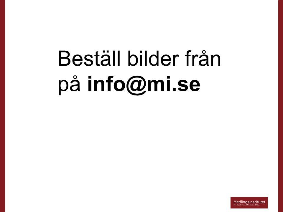Beställ bilder från på info@mi.se
