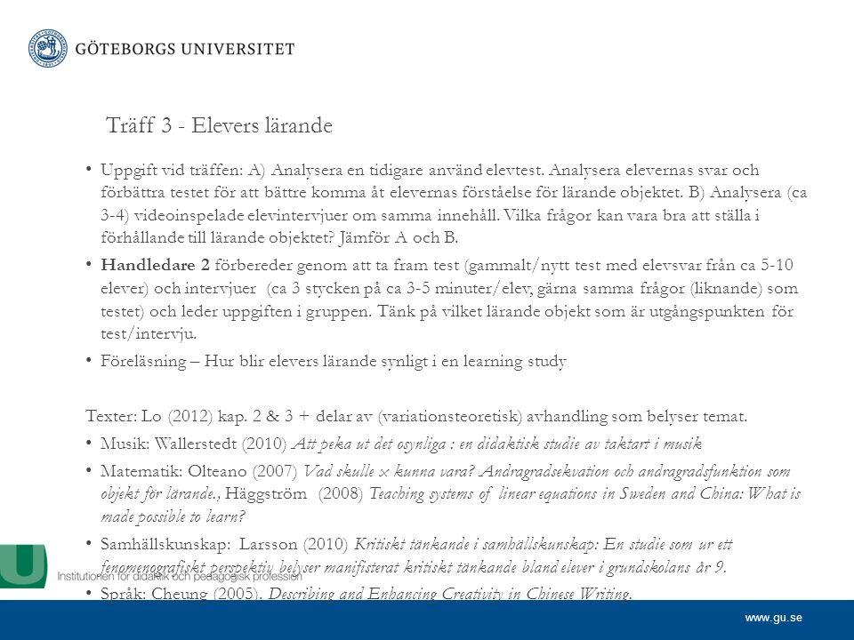 www.gu.se Träff 3 - Elevers lärande Uppgift vid träffen: A) Analysera en tidigare använd elevtest. Analysera elevernas svar och förbättra testet för a