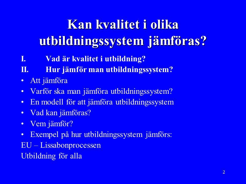 2 Kan kvalitet i olika utbildningssystem jämföras.