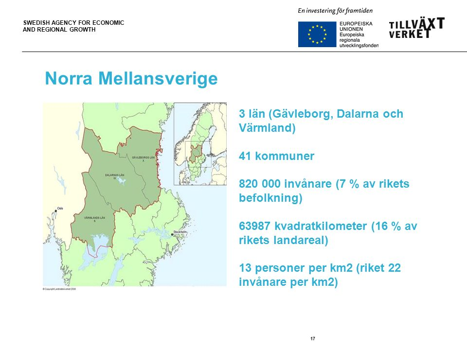 SWEDISH AGENCY FOR ECONOMIC AND REGIONAL GROWTH 17 Norra Mellansverige.