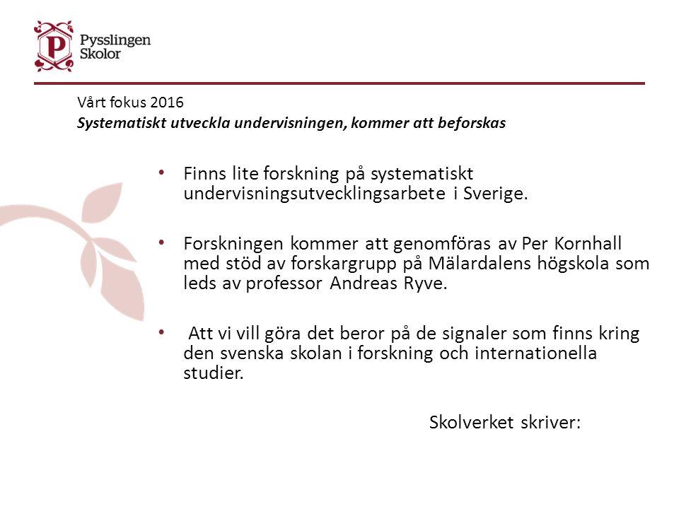 Finns lite forskning på systematiskt undervisningsutvecklingsarbete i Sverige. Forskningen kommer att genomföras av Per Kornhall med stöd av forskargr