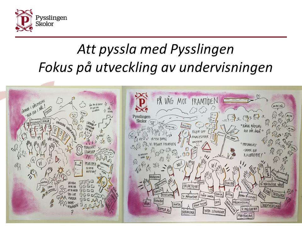 Att pyssla med Pysslingen Fokus på utveckling av undervisningen