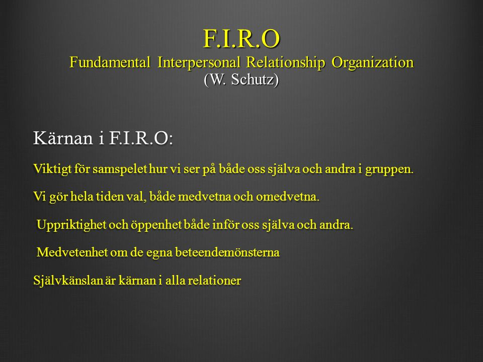F.I.R.O Fundamental Interpersonal Relationship Organization (W.