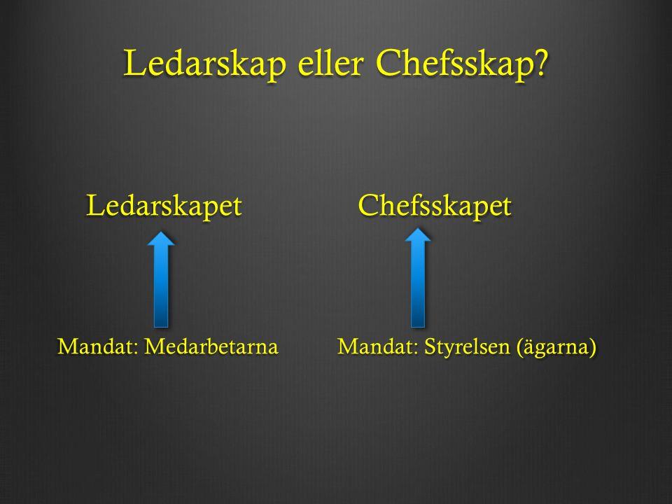 Ledarskap eller Chefsskap.