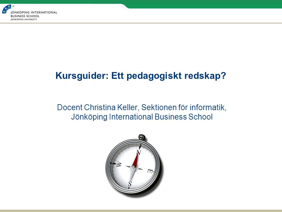 Kursguider: Ett pedagogiskt redskap.