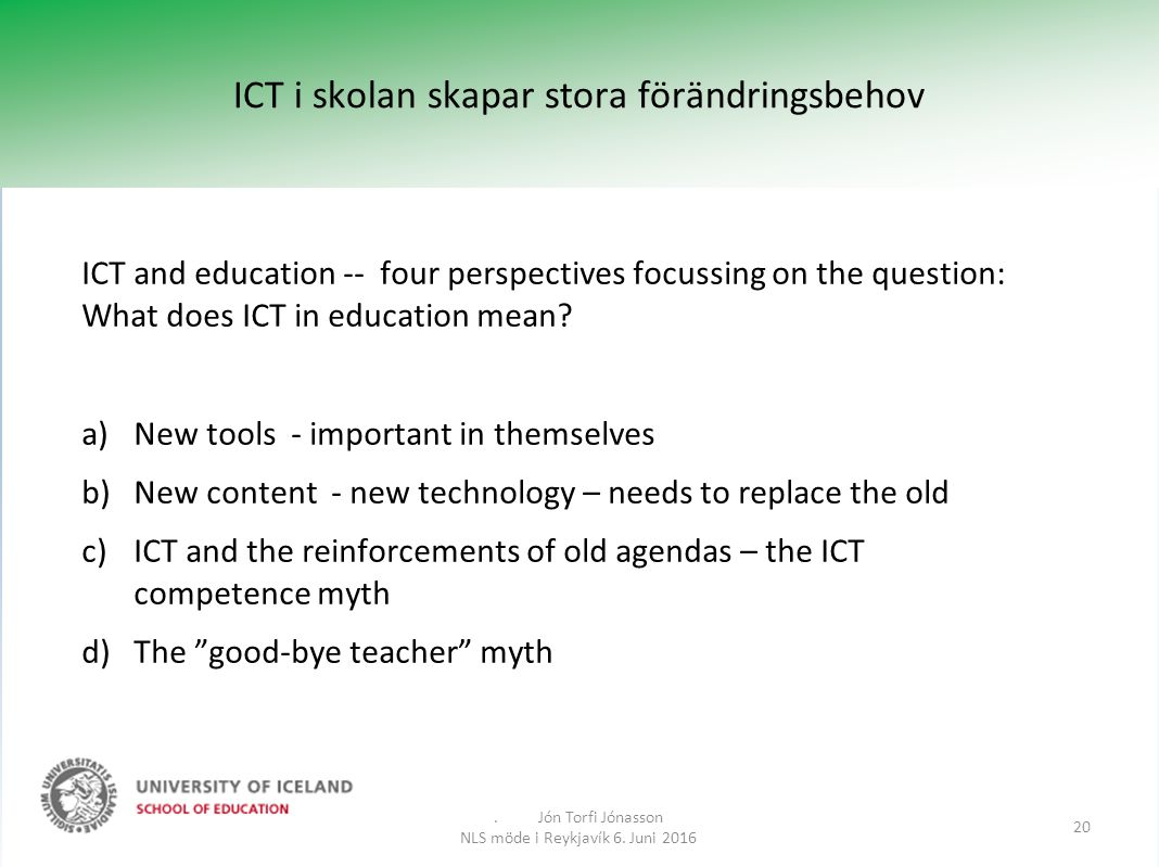 ICT and education -- four perspectives focussing on the question: What does ICT in education mean.