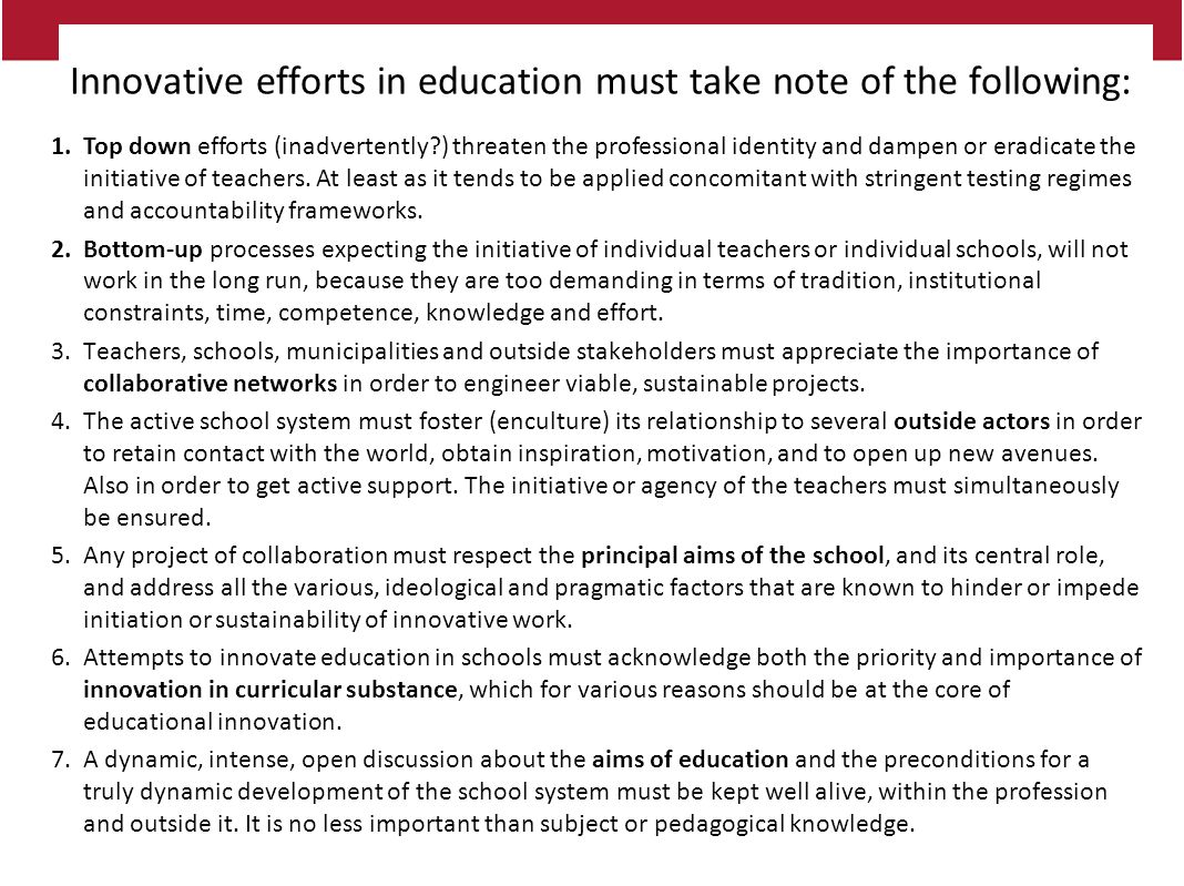 Innovative efforts in education must take note of the following:.