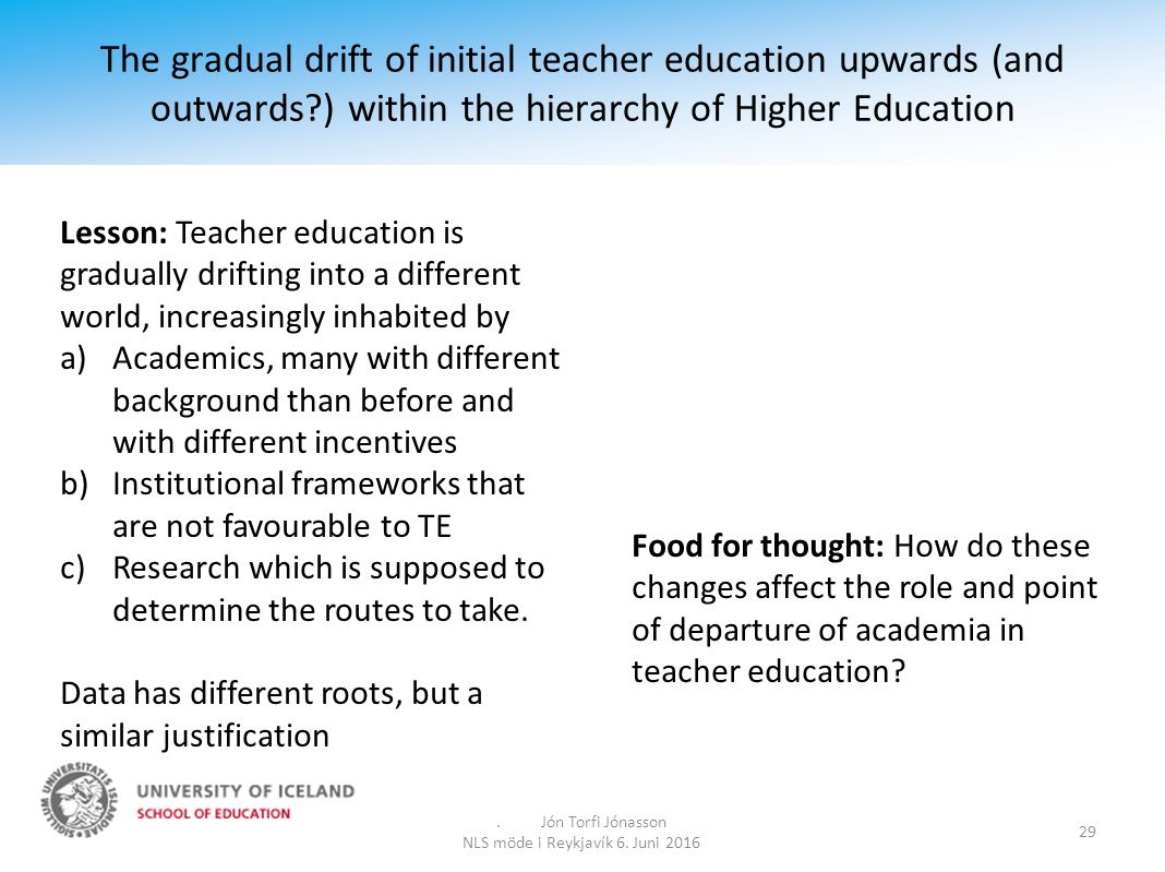 The gradual drift of initial teacher education upwards (and outwards?) within the hierarchy of Higher Education.