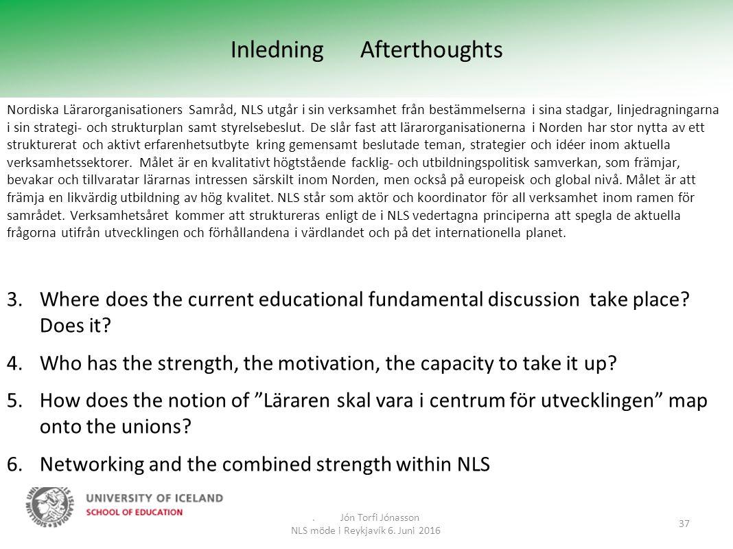 Inledning Afterthoughts Nordiska Lärarorganisationers Samråd, NLS utgår i sin verksamhet från bestämmelserna i sina stadgar, linjedragningarna i sin strategi- och strukturplan samt styrelsebeslut.