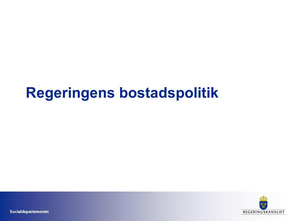 Socialdepartementet Regeringens bostadspolitik