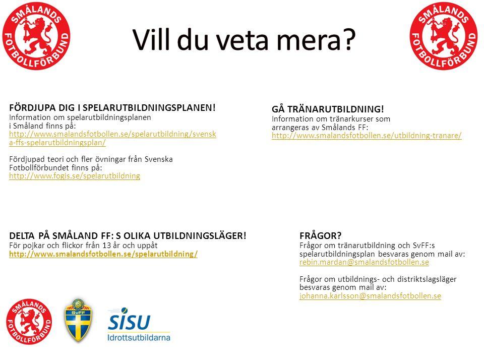 GÅ TRÄNARUTBILDNING! Information om tränarkurser som arrangeras av Smålands FF: http://www.smalandsfotbollen.se/utbildning-tranare/ FÖRDJUPA DIG I SPE